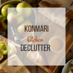 Konmari Declutter Kitchen – Easy, Simple and Effective