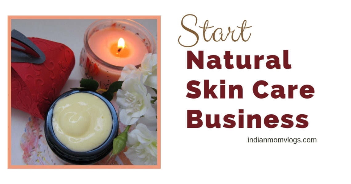 start a natural skin care business india
